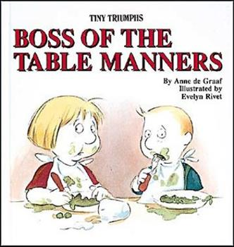 Boss of the Table Manners: Learning Good Table Manners - Book  of the Tiny Triumphs