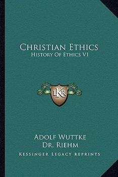 Paperback Christian Ethics : History of Ethics V1 Book