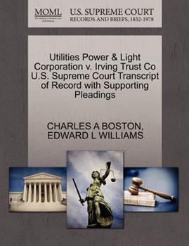 Paperback Utilities Power and Light Corporation V. Irving Trust Co U. S. Supreme Court Transcript of Record with Supporting Pleadings Book