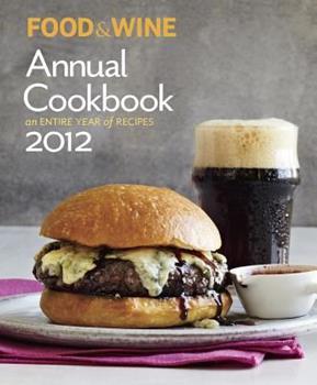 FOOD & WINE: Annual Cookbook 2012 1932624414 Book Cover