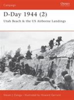 D-Day 1944 (2): Utah Beah and US Airborne Landings - Book #104 of the Osprey Campaign