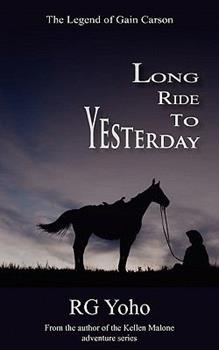 Long Ride to Yesterday - Book #2 of the Kellen Malone