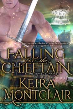 Falling for the Chieftain: A Time Travel Romance - Book #3 of the Enchanted Falls Trilogy
