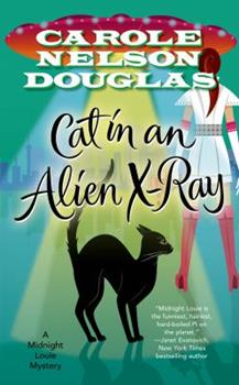 Cat in an Alien X-Ray: A Midnight Louie Mystery - Book #25 of the Midnight Louie