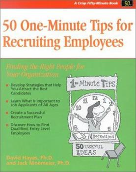 Crisp: 50 One-Minute Tips for Recruiting Employees: Finding the Right People for Your Organization (Crisp 50-Minute Book) 1560526459 Book Cover