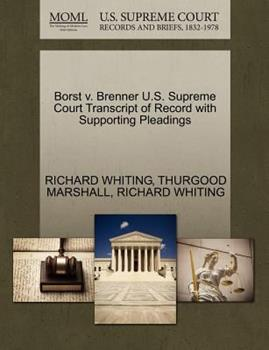 Paperback Borst V. Brenner U. S. Supreme Court Transcript of Record with Supporting Pleadings Book