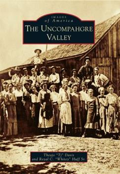 The Uncompahgre Valley - Book  of the Images of America: Colorado