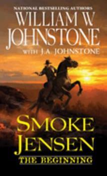 Smoke Jensen: The Beginning - Book #1 of the Smoke Jensen