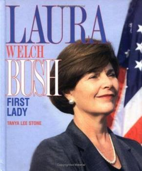 Laura Welch Bush: First Lady - Book  of the Gateway Biographies