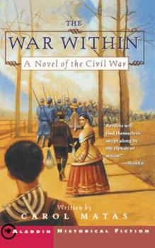 The War Within: A Novel of the Civil War 0689843585 Book Cover