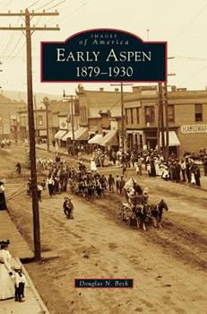 Early Aspen: 1879-1930 - Book  of the Images of America: Colorado
