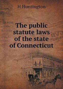 Paperback The Public Statute Laws of the State of Connecticut Book