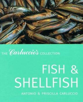Fish and Shellfish (The Carluccio's Collection) 1899988548 Book Cover
