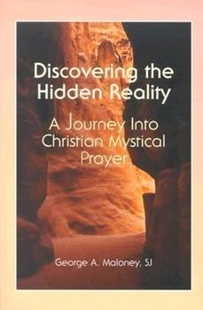 Paperback Discovering the Hidden Reality: A Journey into Christian Mystical Prayer Book