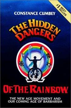 Paperback The Hidden Dangers of the Rainbow: The New Age Movement and Our Coming Age of Barbarism Book