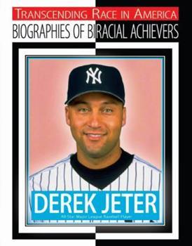 Paperback Derek Jeter: All-star League Baseball Player (Transcending Race in America: Biographies of Biracial Achievers) Book
