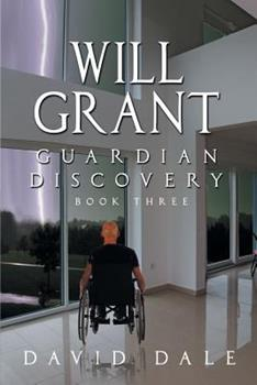 Will Grant: Guardian Discovery, Book Three 1625167113 Book Cover