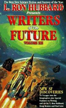 L. Ron Hubbard Presents Writers of the Future Volume XII - Book #12 of the L. Ron Hubbard Presents Writers of the Future