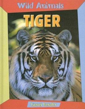 Tiger (Wild Animals) 1593891938 Book Cover