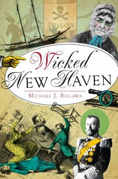 Wicked New Haven - Book  of the Wicked Series