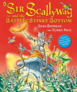 Paperback Sir Scallyway and the Battle of Stinky Bottom Book