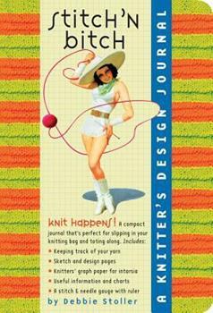 Stitch 'n bitch : a knitter's design journal