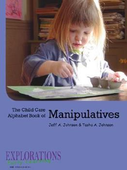 The Child Care Alphabet Book of Manipulatives 061515719X Book Cover