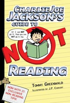 Charlie Joe Jackson's Guide to Not Reading 1250003377 Book Cover