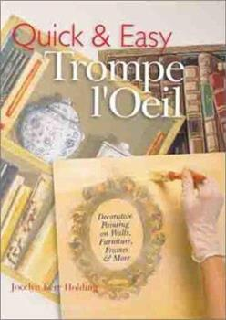 Quick & Easy Trompe L'oeil: Decorative Painting on Walls, Furniture, Frames & More 080697138X Book Cover