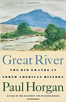 Great River: The Rio Grande in North American History. Vol. 1, Indians and Spain. Vol. 2, Mexico and the United States. 2 vols. in one 0819562513 Book Cover