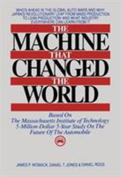 The Machine That Changed the World: The Story of Lean Production 0892563508 Book Cover