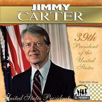 Jimmy Carter: 39th President of the United States - Book #39 of the United States Presidents