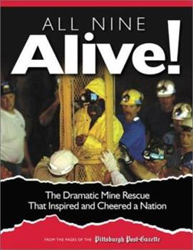 All Nine Alive: The Dramatic Mine Rescue That Inspired and Cheered a Nation 1572435372 Book Cover