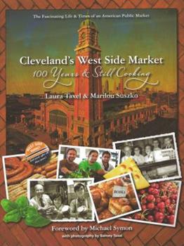 Cleveland's West Side Market: 100 Years and Still Cooking 1931968942 Book Cover
