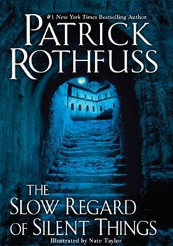The Slow Regard of Silent Things - Book #2.5 of the Kingkiller Chronicle