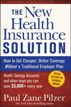 The New Health Insurance Solution: How to Get Cheaper, Better Coverage Without a Traditional Employer Plan 0470040211 Book Cover
