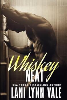 Whiskey Neat - Book #1 of the Uncertain Saints MC