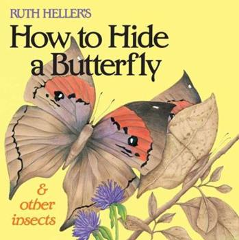 Paperback Ruth Heller's How to Hide a Butterfly & Other Insects Book