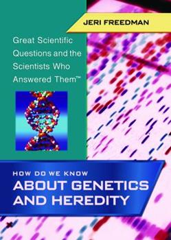 How Do We Know about Genetics and Heredity 1404200746 Book Cover