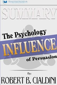 Paperback Summary: Influence : The Psychology of Persuasion Book