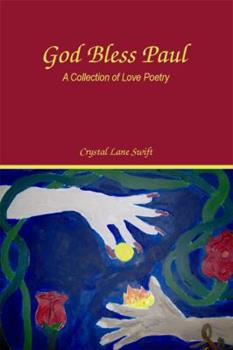 Paperback God Bless Paul: A Collection of Love Poetry Book