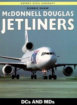 McDonnell Douglas Jetliners: DCs and MDs (Osprey Civil Aircraft) 185532752X Book Cover