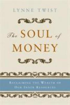 Paperback The Soul of Money: Reclaiming the Wealth of Our Inner Resources Book