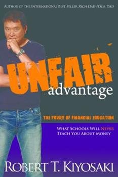 Unfair Advantage: The Power of Financial Education 1612680100 Book Cover