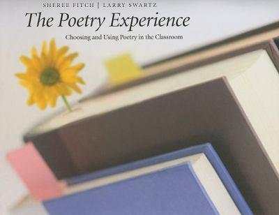 The Poetry Experience: Choosing and Using Poetry in the Classroom 1551382237 Book Cover