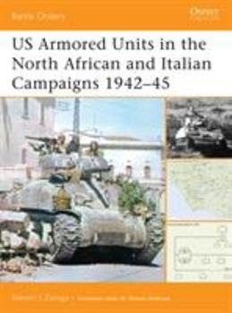 US Armored Units in the North Africa and Italian Campaigns 1942-45 (Battle Orders) - Book #21 of the Osprey Battle Orders