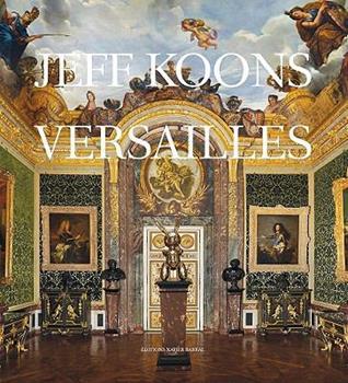 Jeff Koons: Versailles 2915173419 Book Cover