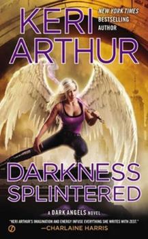 Darkness Splintered - Book #6 of the Dark Angels