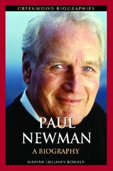 Paul Newman: A Biography - Book  of the Greenwood Biographies