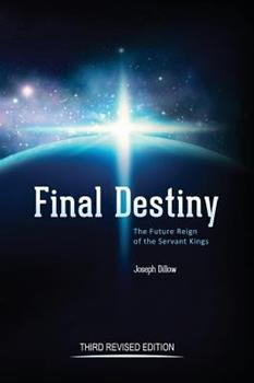 Final Destiny: The Future Reign of the Servant Kings Third Revised Edition 0991658841 Book Cover